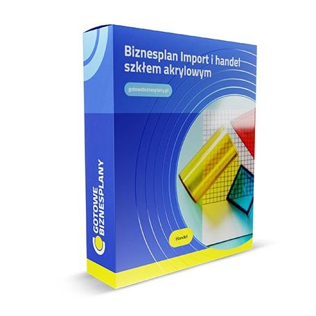 Biznesplan: Import i handel szkłem akrylowym